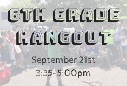 September 21 - 6th Grade Hangout